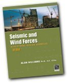Seismic and Wind Forces: Structural Design Examples: Williams, Alan Ph.D.