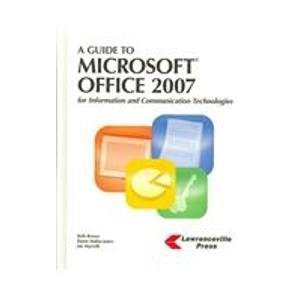 A Guide to Microsoft Office 2007: For: Beth Brown, Elaine