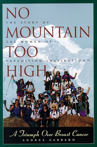 No Mountain Too High: A Triumph over Breast Cancer (Adventura Books): Gabbard, Andrea