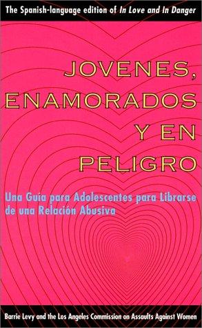 9781580050272: Jóvenes, enamorados y en peligro: una guía para adolescentes para librarse de una relación abusiva