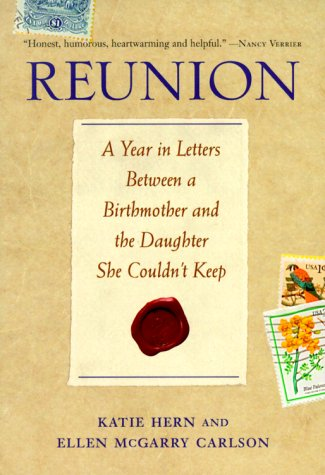 9781580050302: Reunion: A Year in Letters Between a Birthmother and the Daughter She Couldn't Keep