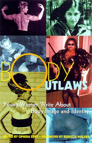 9781580050432: DEL-Body Outlaws: Young Women Write About Body Image and Identity (Live Girls)