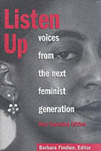 Listen Up: Voices from the Next Feminist