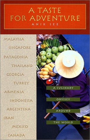 9781580050654: A Taste for Adventure: A Culinary Odyssey around the World