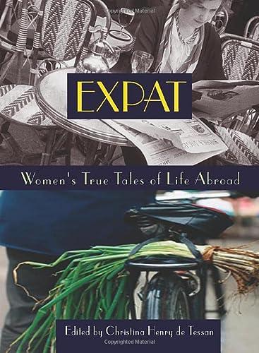 9781580050708: Expat: Women's True Tales of Life Abroad
