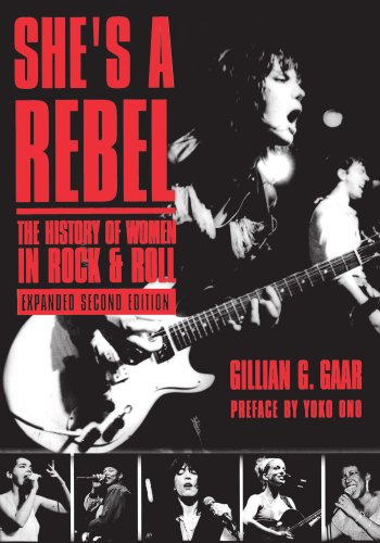 9781580050784: She's a Rebel: The History of Women in Rock and Roll (Live Girls)