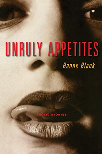 9781580050814: Unruly Appetites: Erotica