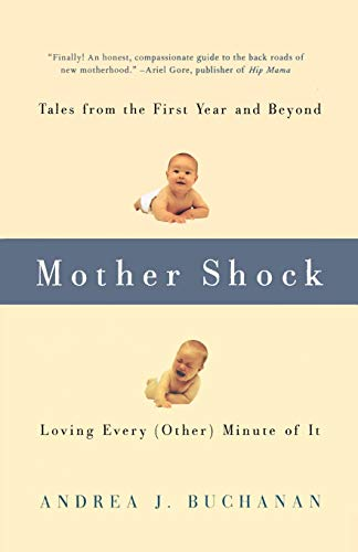 9781580050821: Mother Shock: Loving Every (Other) Minute of It