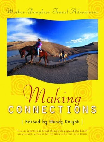 9781580050876: Making Connections: Mother Daughter Travel Adventures