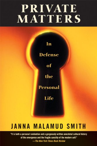 9781580051071: Private Matters: In Defense of the Personal Life