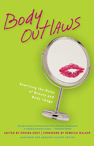 9781580051088: Body Outlaws: Rewriting the Rules of Beauty and Body Image (Live Girls)
