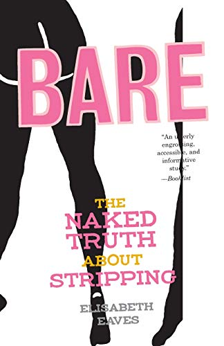 9781580051217: Bare: The Naked Truth About Stripping (Live Girls)