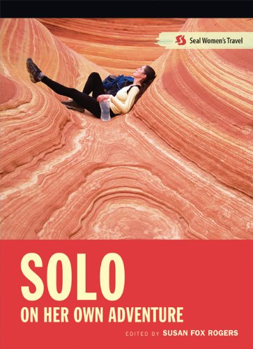9781580051378: Solo: On Her Own Adventure (Seal Women's Travel)