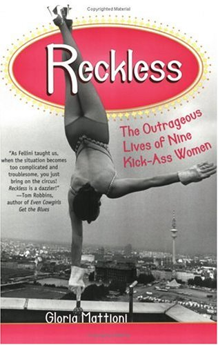 Reckless : The Outrageous Lives of Nine: Gloria Mattioni