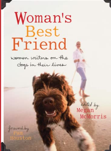 9781580051637: Woman's Best Friend: Women Writers on the Dogs in Their Lives