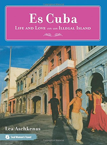 9781580051798: Es Cuba: Life and Love on an Illegal Island
