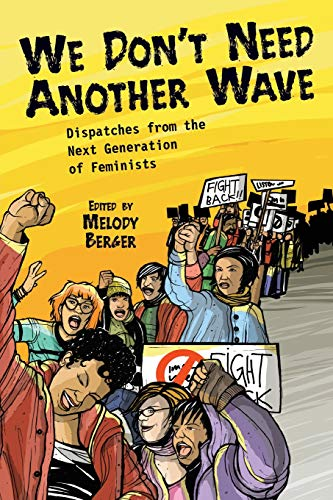 9781580051828: We Don't Need Another Wave: Dispatches from the Next Generation of Feminists
