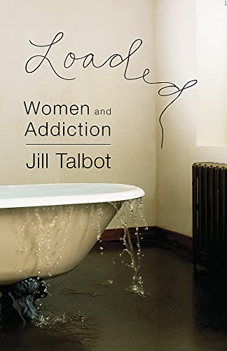 9781580052184: Loaded: Women and Addiction