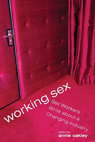 9781580052252: Working Sex: Sex Workers Write About a Changing Industry