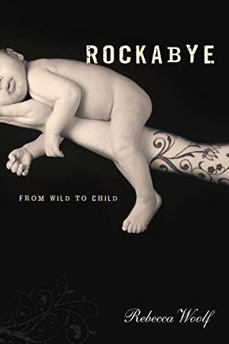 Rockabye: From Wild to Child: Woolf, Rebecca