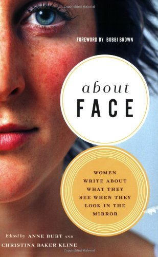 9781580052467: About Face: Women Write About What They See When They Look in the Mirror