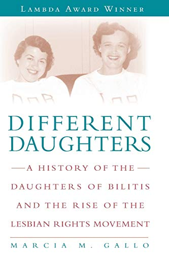 9781580052528: Different Daughters: A History of the Daughters of Bilitis and the Rise of the Lesbian Rights Movement