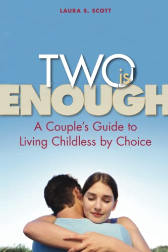 9781580052634: Two Is Enough: A Couple's Guide to Living Childless by Choice
