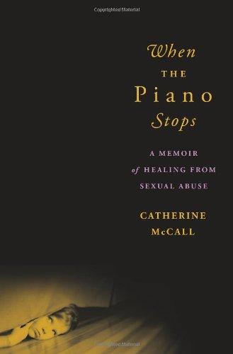 9781580052672: When the Piano Stops: A Memoir of Healing from Sexual Abuse
