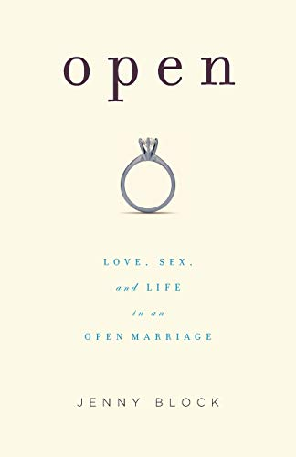 9781580052757: Open: Love, Sex and Life in an Open Marriage