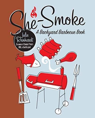 9781580052849: She-Smoke: A Backyard Barbecue Book