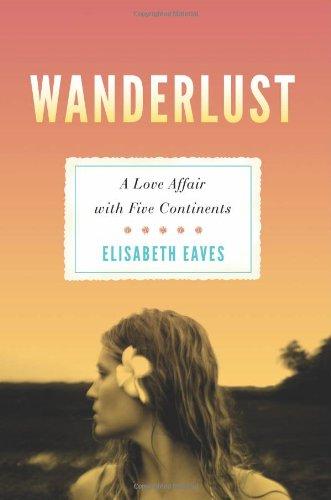 Wanderlust: Eaves, Elisabeth