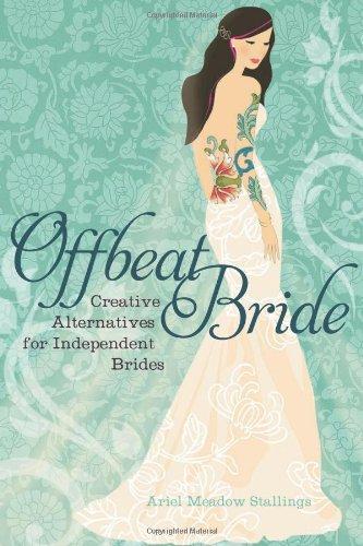 9781580053150: Offbeat Bride: Creative Alternatives for Independent Brides