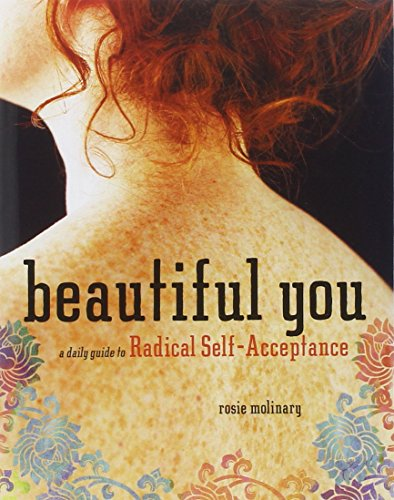 9781580053310: Beautiful You: A Daily Guide to Radical Self-Acceptance