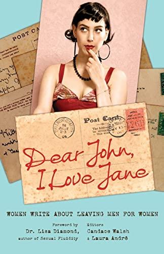9781580053396: Dear John, I Love Jane: Women Write About Leaving Men for Women