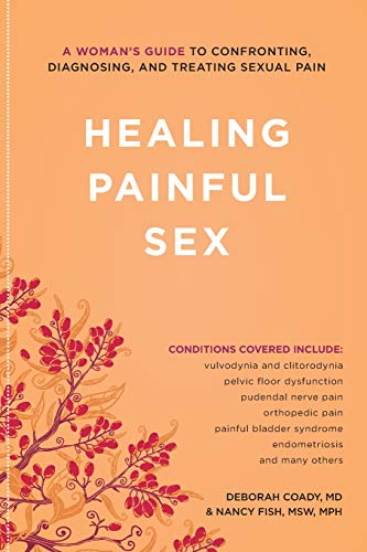 Healing Painful Sex Format: Trade Paper: Deborah Coady, M.D.,