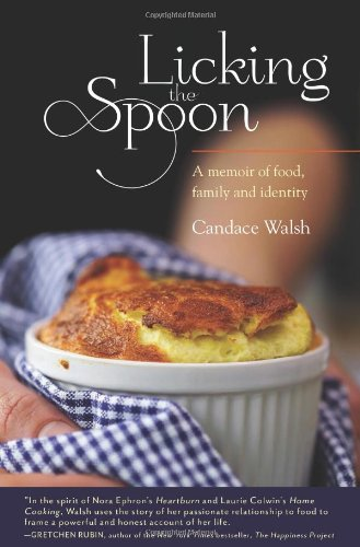 9781580053914: Licking the Spoon: A Memoir of Food, Family, and Identity