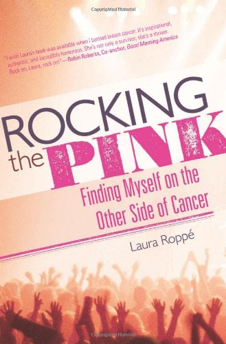 9781580054171: Rocking the Pink: Finding Myself on the Other Side of Cancer