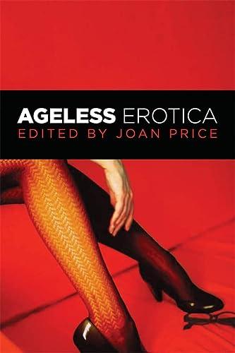 Ageless Erotica: Cheri Crystal, Cheyenne Blue, D.L. King, Donna George Storey, Joan Price