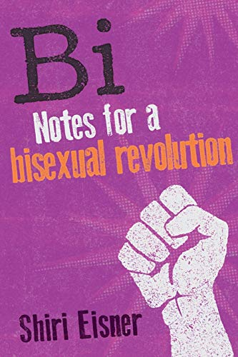9781580054744: Bi: Notes for a Bisexual Revolution