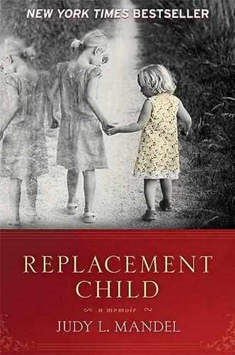 9781580054768: Replacement Child: A Memoir