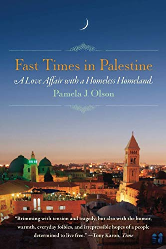 9781580054829: Fast Times in Palestine: A Love Affair with a Homeless Homeland
