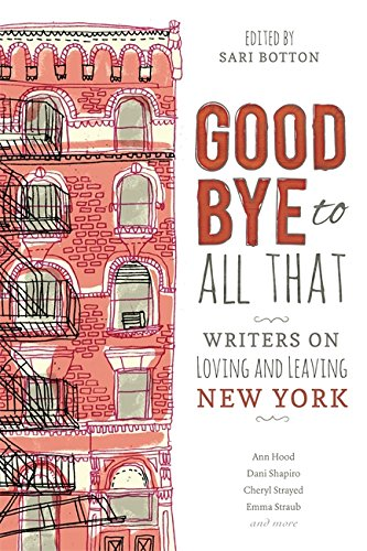 9781580054942: Goodbye to All That: Writers on Loving and Leaving New York