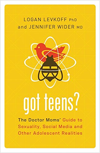 9781580055062: Got Teens?: The Doctor Moms' Guide to Sexuality, Social Media and Other Adolescent Realities