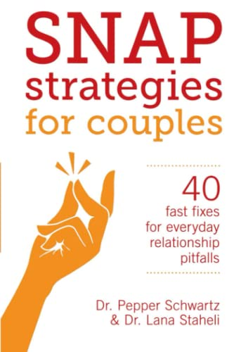 Snap Strategies for Couples: 40 Fast Fixes for Everyday Relationship Pitfalls: Staheli, Dr. Lana; ...