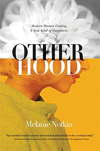 9781580055710: Otherhood: Modern Women Finding a New Kind of Happiness