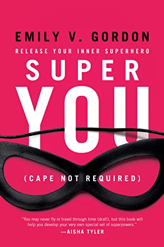 9781580055758: Super You: Release Your Inner Superhero