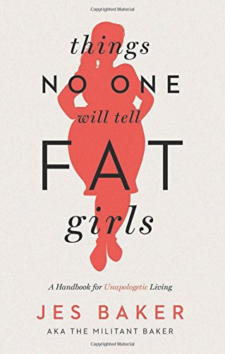 9781580055826: Things No One Will Tell Fat Girls
