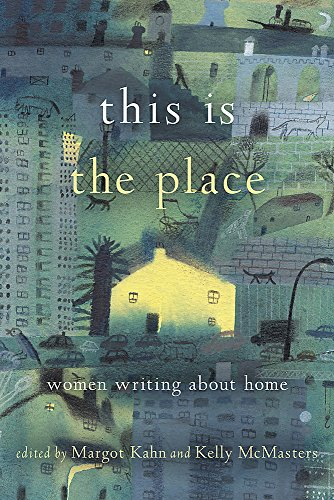 This Is the Place: Women Writing About: Kahn, Margot [Editor];