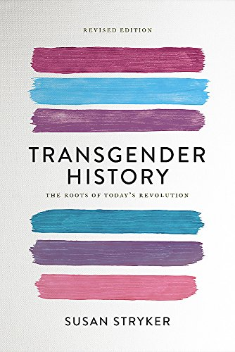 9781580056892: Transgender History (Second Edition): The Roots of Today's Revolution