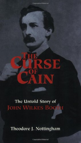 9781580060219: The Curse of Cain: The Untold Story of John Wilkes Booth